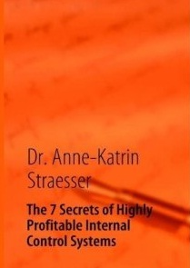 http://www.amazon.de/Secrets-Profitable-Internal-Control-Systems/dp/3839126983/ref=sr_1_1?ie=UTF8&qid=1312798208&sr=8-1